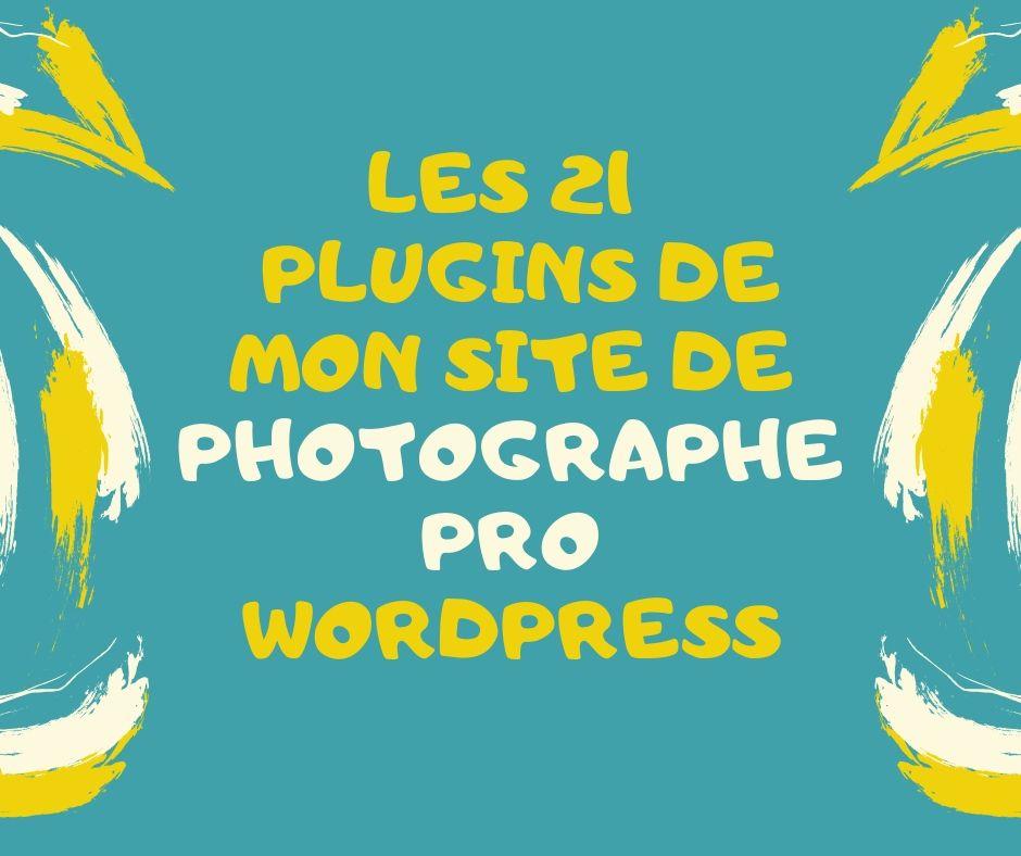 Les 21 plugins de mon site de photographe pro wordpress