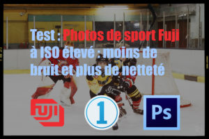 Photos de sport à ISO élevé avec un Fuji : comment réduire le bruit et accroître la netteté ?