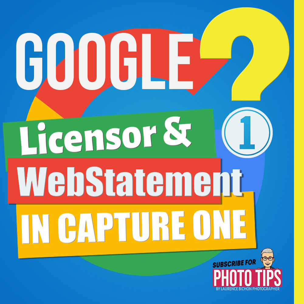 tuto thumbnail : How to set Licensor and WebStatement for Google License in Capture One