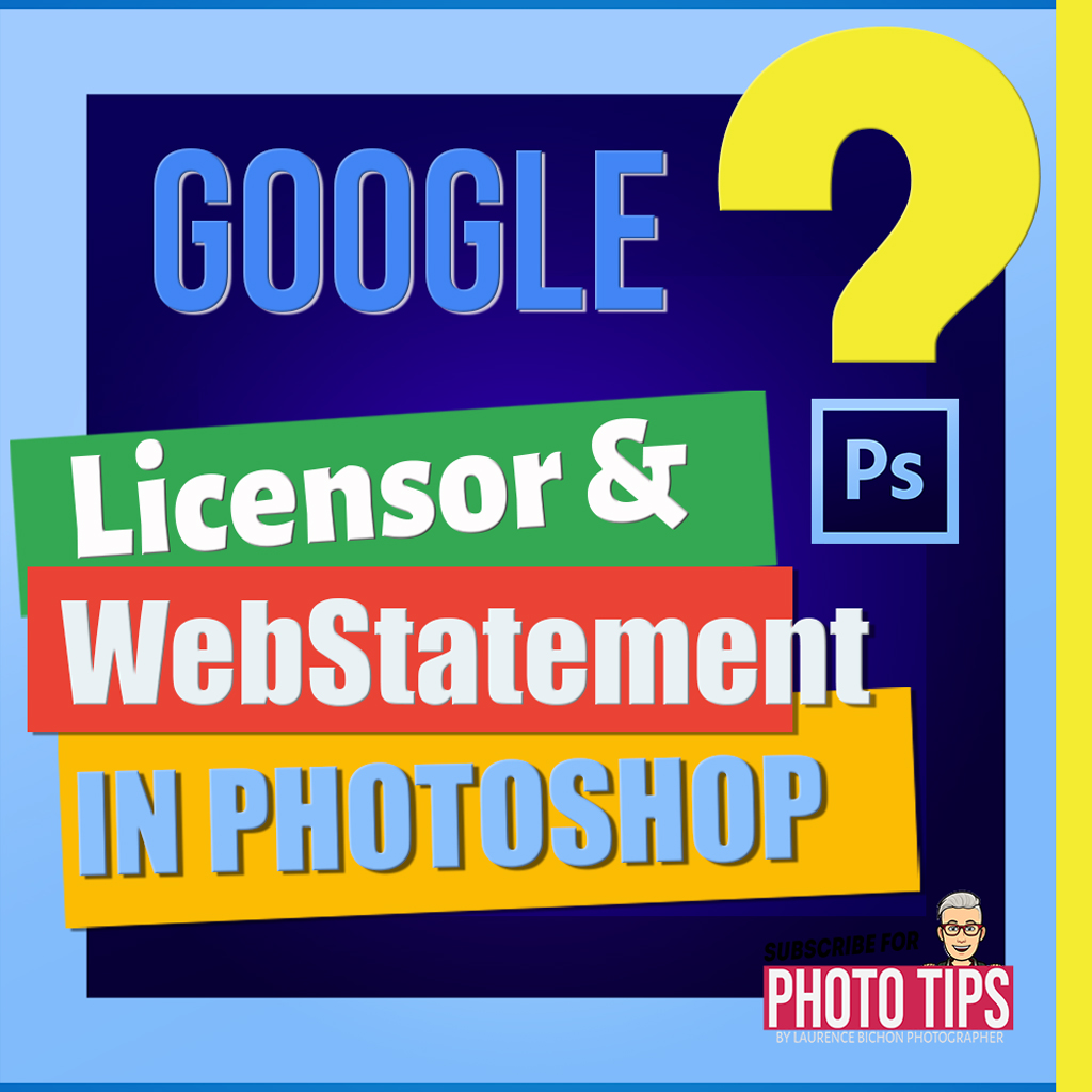 Featured Image for post Photoshop Guide for Google Image License Metadata : Licensor & WebStatement (Laurence Bichon Photographer).