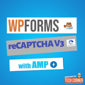 Featured Image : Fix WPForms CAPTCHA Not Working with AMP (Google reCAPTCHA v3) by Laurence Bichon Photographer