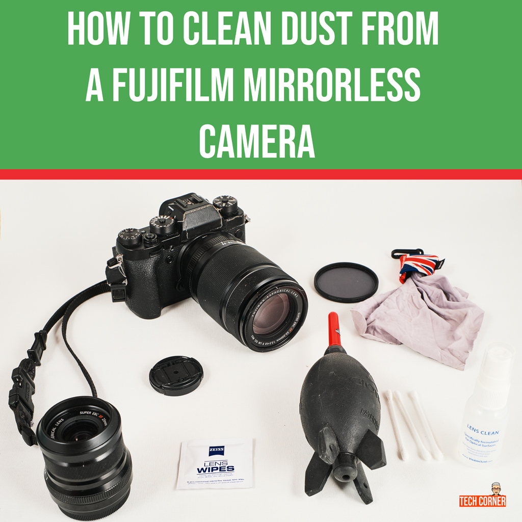 How to Clean Dust from a Fujifilm Mirrorless Camera : featured image. Laurence Bichon Photographer.