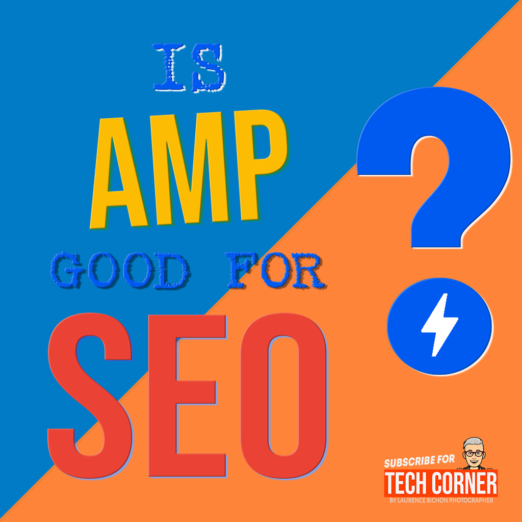 Is AMP Good For SEO ? Featured Image - Laurence Bichon Photographer